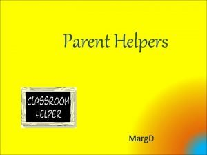 Parent Helpers Marg D Welcome and Thank You