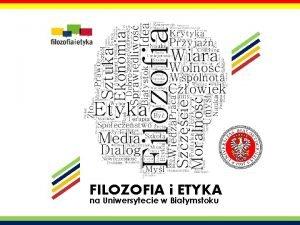 www filozofia uwb edu pl FILOZOFIA i ETYKA