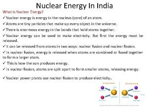 Nuclear Energy In India What is Nuclear Energy