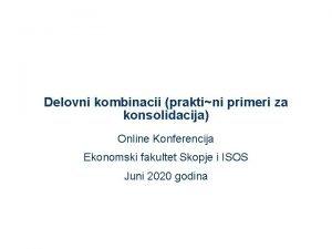 Delovni kombinacii praktini primeri za konsolidacija Online Konferencija