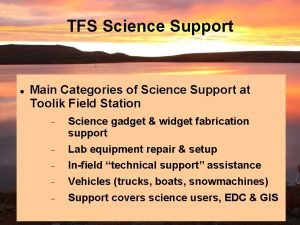 TFS Science Support Main Categories of Science Support