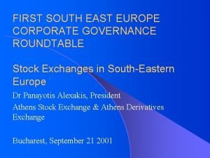 FIRST SOUTH EAST EUROPE CORPORATE GOVERNANCE ROUNDTABLE Stock