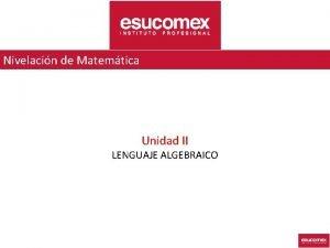 Nivelacin de Matemtica Unidad II LENGUAJE ALGEBRAICO LENGUAJE