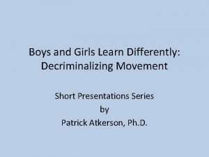 Boys and Girls Learn Differently Decriminalizing Movement Short