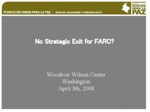 No Strategic Exit for FARC Woodrow Wilson Center