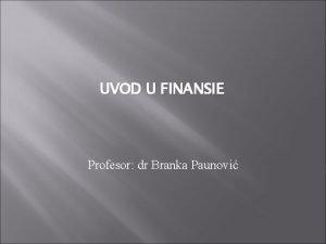 UVOD U FINANSIE Profesor dr Branka Paunovi Tipovi