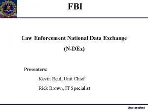 FBI Law Enforcement National Data Exchange NDEx Presenters