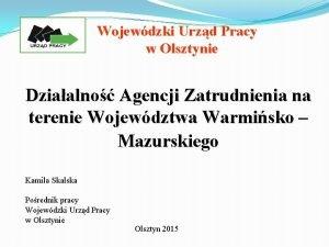 Wojewdzki Urzd Pracy w Olsztynie Dziaalno Agencji Zatrudnienia