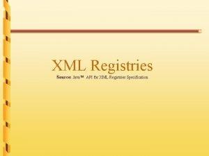 XML Registries Source Java TM API for XML