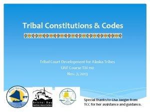 Tribal Constitutions Codes Tribal Court Development for Alaska