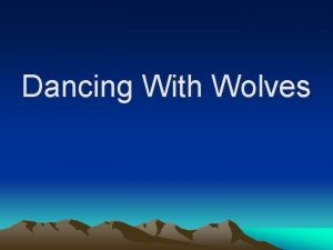 Dancing With Wolves Dancing With Wolves This is