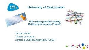 University of East London Your unique graduate identity