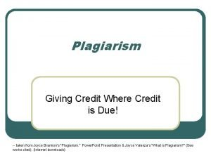 Plagiarism Giving Credit Where Credit is Due taken
