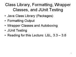 Class Library Formatting Wrapper Classes and JUnit Testing