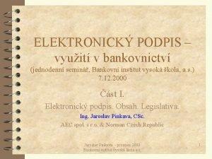 ELEKTRONICK PODPIS vyuit v bankovnictv jednodenn semin Bankovn