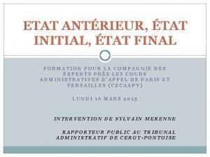 ETAT ANTRIEUR TAT INITIAL TAT FINAL FORMATION POUR