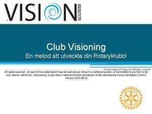 Club Visioning En metod att utveckla din Rotaryklubb