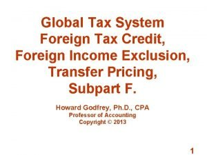 Global Tax System Foreign Tax Credit Foreign Income