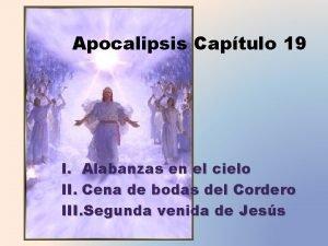 Apocalipsis Captulo 19 I Alabanzas en el cielo