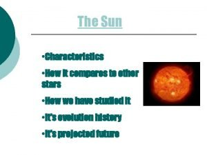 The Sun Characteristics How it compares to other