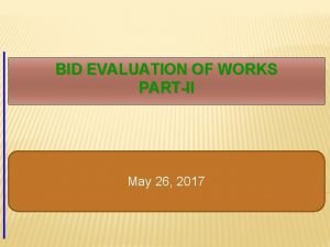 BID EVALUATION OF WORKS PARTII May 26 2017