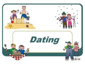 Dating Stages of Dating 1 Gushy l l