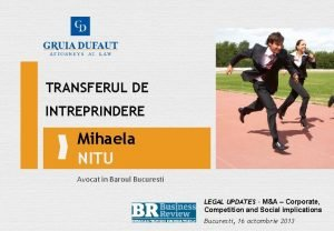 TRANSFERUL DE INTREPRINDERE Mihaela NITU Avocat in Baroul