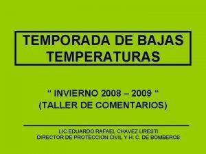 TEMPORADA DE BAJAS TEMPERATURAS INVIERNO 2008 2009 TALLER