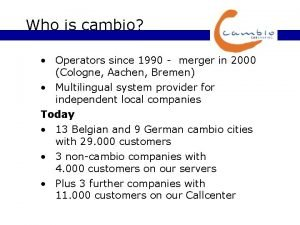 Who is cambio Operators since 1990 merger in