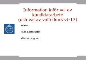 Information infr val av kandidatarbete och val av