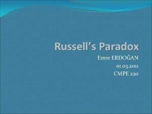 Russells Paradox Emre ERDOAN 01 03 2011 CMPE