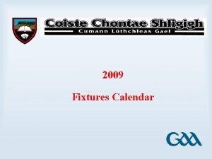 2009 Fixtures Calendar January 2009 Monday Tuesday Wednesday