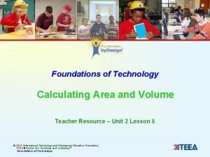 Foundations of Technology Calculating Area and Volume Teacher