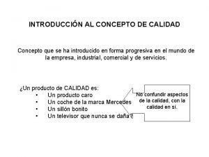 INTRODUCCIN AL CONCEPTO DE CALIDAD Concepto que se
