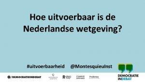 Hoe uitvoerbaar is de Nederlandse wetgeving uitvoerbaarheid Montesquieu