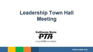 Leadership Town Hall Meeting www capta org Webinar