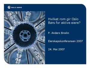 Hvilket rom gir Oslo Brs for aktive eiere