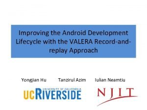 Improving the Android Development Lifecycle with the VALERA