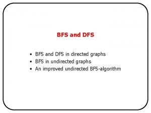 BFS and DFS BFS and DFS in directed