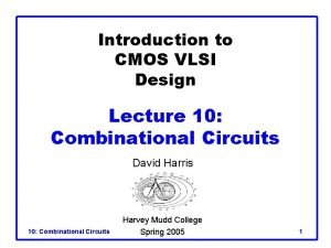 Introduction to CMOS VLSI Design Lecture 10 Combinational