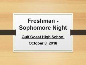 Freshman Sophomore Night Gulf Coast High School October