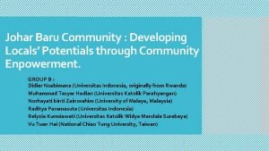 Johar Baru Community Developing Locals Potentials through Community