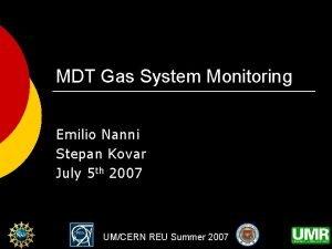 MDT Gas System Monitoring Emilio Nanni Stepan Kovar