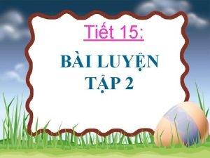 Tit 15 BI LUYN TP 2 BI LUYN