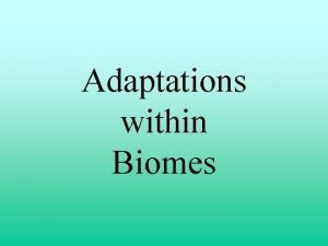 Adaptations within Biomes POPULATIONS Population Size A population