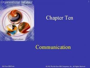 1 Chapter Ten Communication Mc GrawHillIrwin 2002 The