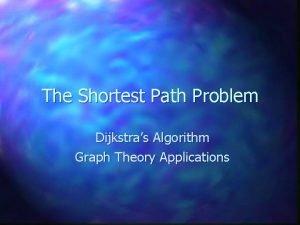 The Shortest Path Problem Dijkstras Algorithm Graph Theory