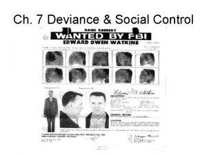 Ch 7 Deviance Social Control Deviance Behavior that
