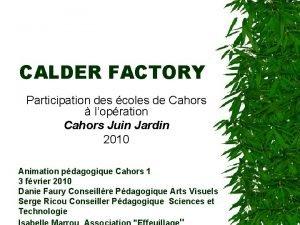 CALDER FACTORY Participation des coles de Cahors lopration