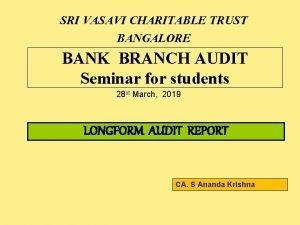 SRI VASAVI CHARITABLE TRUST BANGALORE BANK BRANCH AUDIT